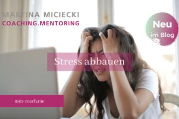 Stress abbauen: Tipps zur Stressbewältigung