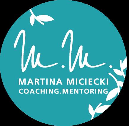 Martina Miciecki Coaching.Mentoring
